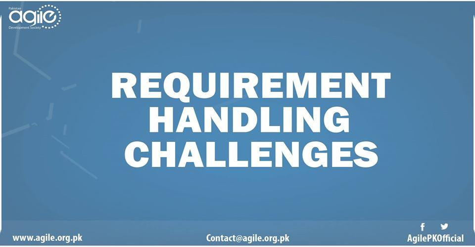 ISB:2019-10-05:3rd Quarterly Session:Requirement Handling Challenges
